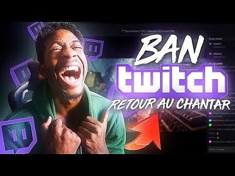 Ban twitch, bientôt le retour au chantier !