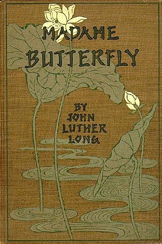 """Madame Butterfly"" de John Luther Long."