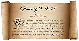 January 16, 1883The Pendleton Civil Service Reform Act is passed by Congress, overhauling federal civil service and establishing the U.S. Civil Service agency.
