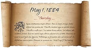 May 1, 1884  The Federation of Organized Trades and Labor Unions in the U.S.A. call for an eight-hour workday.