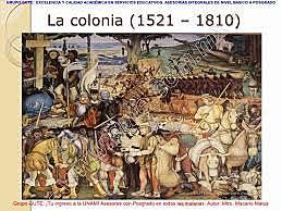 La Colonia o Virreinato 1521-1810