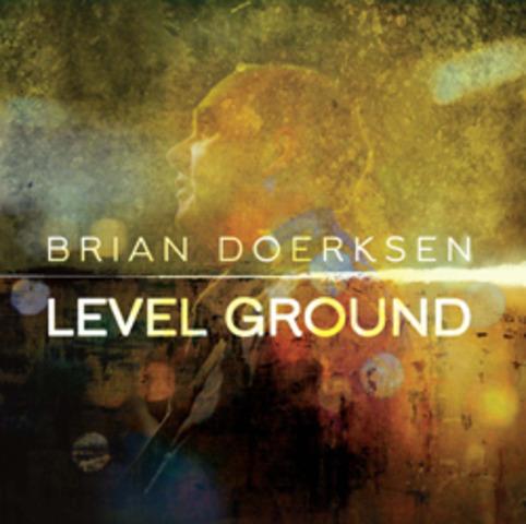 Level Ground - Brian Doerksen (2011)