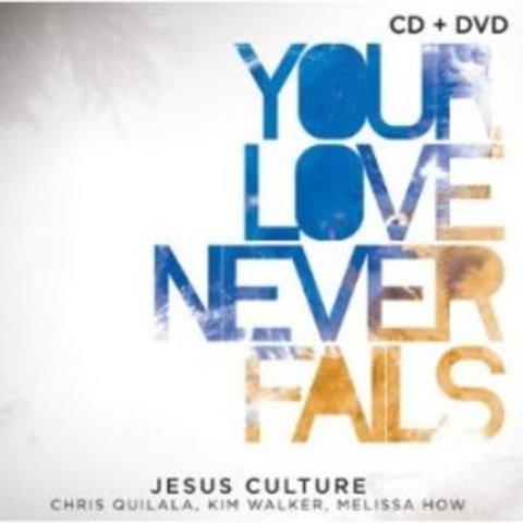 Your Love Never Fails - Jesus Culture (2008)