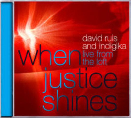 When Justice Shines - David Ruis (2007)