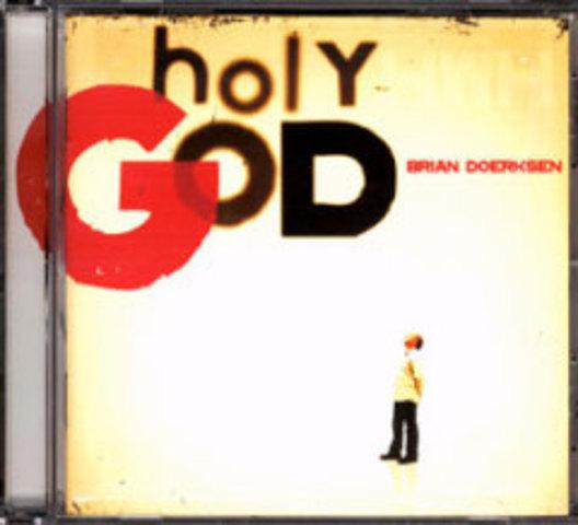 Holy God - Brian Doerksen (2007)