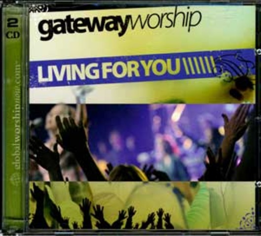 Living For You - Gateway Worship (2006)