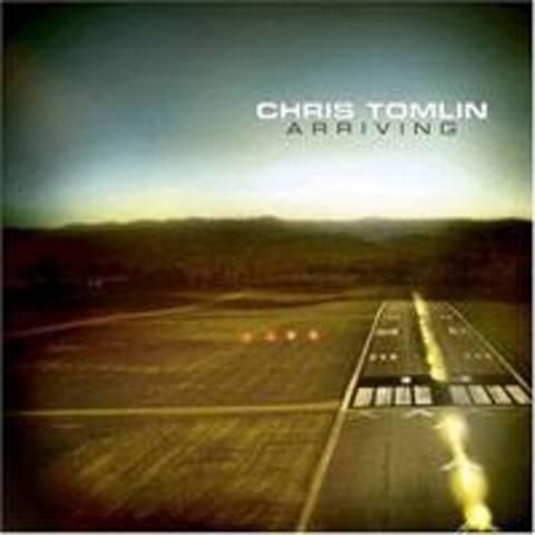 Arriving - Chris Tomlin (2004)