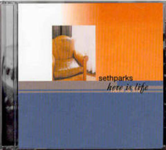 Here Is Life - Seth Parks (2002)