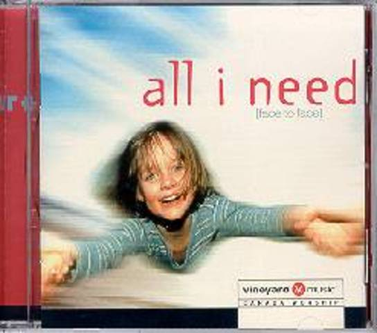 All I Need - Vineyard Music Canada (2001)