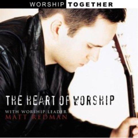 The Heart Of Worship - Matt Redman (1999)