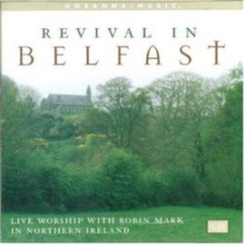 Revival In Belfast - Robin Mark (1999)