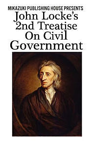 John Locke writes The Second Treatise on Government