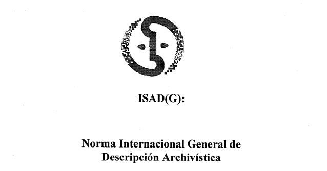 Norma Internacional de Descripción Archivística ISAD (G)