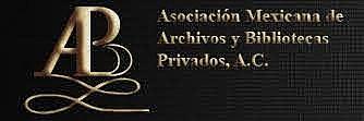 Asociación Mexicana de Archivos y Bibliotecas Privados, A.C