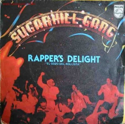 """The Sugarhill Gang's """"Rapper's Delight"""" is the first hip hop record to reach top 40 radio"""