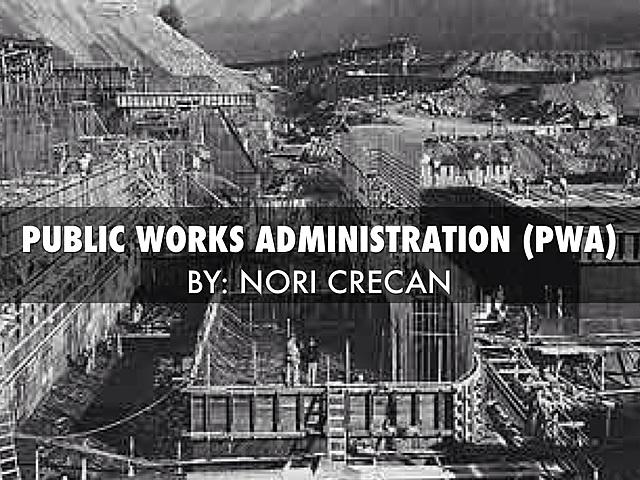 •Public Works Administration (PWA) (1933)