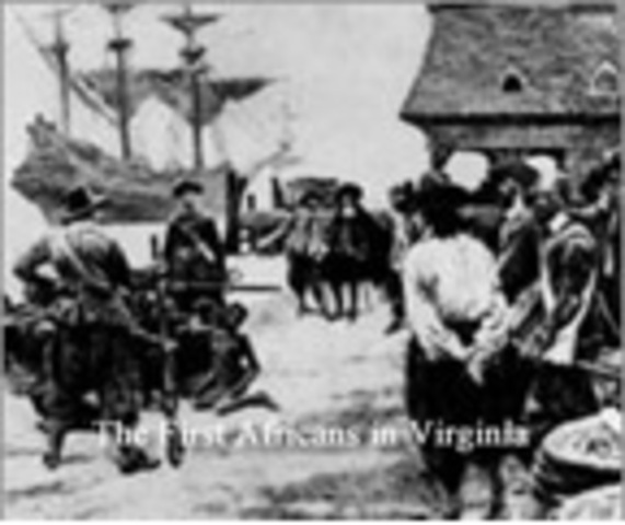 Dutch Ship Brings First Africans to Jamestown.