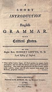 """Short Introduction to English Grammar adopted as 'correct English"""" by Robert Lowth"""