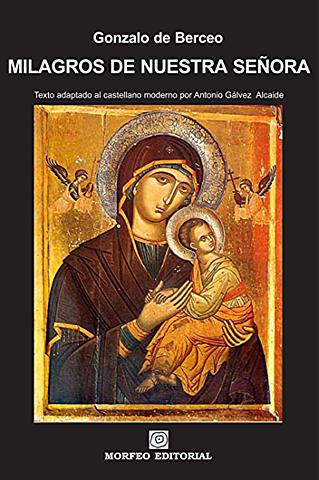 Milagros de nuestra señora, Gonzalo de Berceo