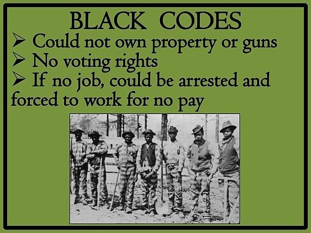 """Black Codes"" hurt African Americans"