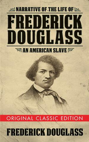 Narrative of the Life of Frederick Douglass is published.