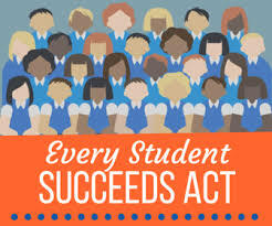 The Every Student Succeeds Act (ESSA)