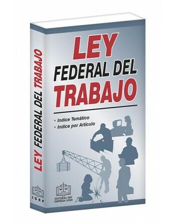 Creación de la Ley Federal del Trabajo