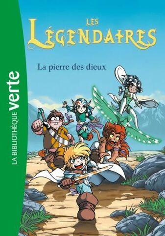 Les Légendaires - La Pierre des Dieux