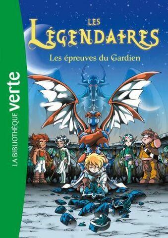Les Légendaires - Les Épreuves du Gardien