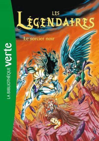 Les Légendaires - Le Sorcier Noir