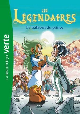 Les Légendaires - La Trahison du Prince