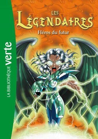 Les Légendaires - Héros du Futur