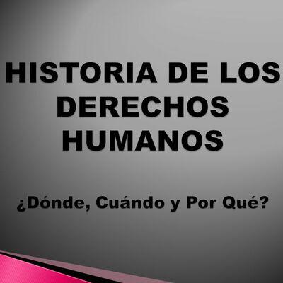 Historia de los Derechos Humanos Nacionales e Internacionales timeline