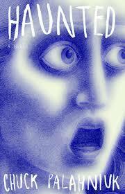 Haunted: A Novel by Chuck Palahniuk