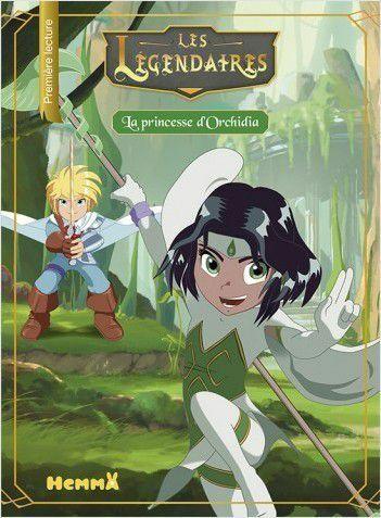 Les Légendaires - La Princesse d'Orchidia