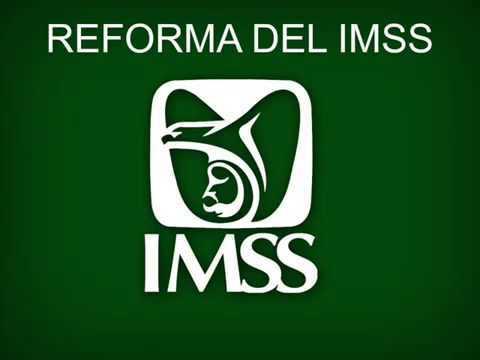 1° REFORMA AL IMSS