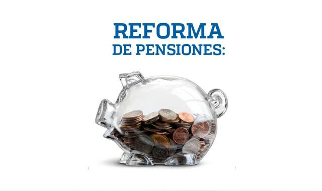 REFORMA AL SISTEMA DE PENSIONES