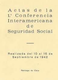 1º Conferencia Interamericana de Seguridad Social en Santiago de Chile