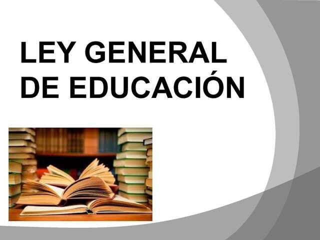 Promulgación de la Ley General de Educación