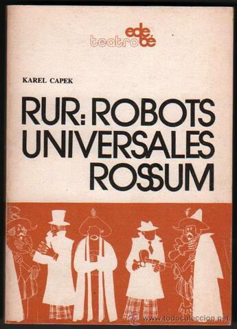 """""""Los Robots Universales de Rossum"""""""