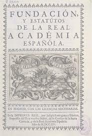 Felipe V.ak Espainiako Erret- Akademiaren sorrera baimendu