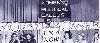 Gloria Steinem, Bella Abzug, and Betty Friedan form the National Women's Political Caucus