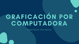 Historia y Evolución de la Graficación por Computadora - 18490965 timeline