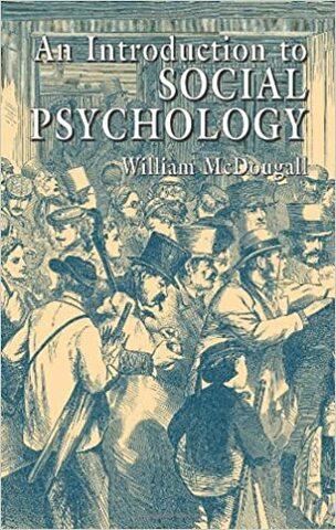 Introduction to Social Psychology McDougall fue un libro de consulta obligada.