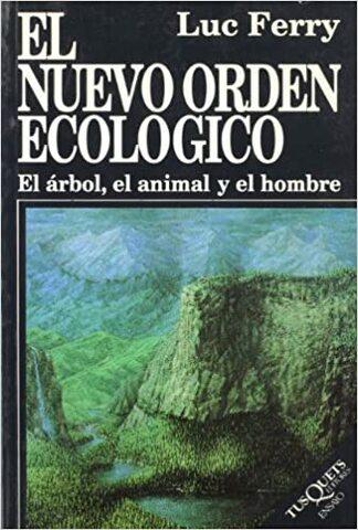 """Ecologismo: """"El Nuevo Orden Ecológico"""" (Antítesis del Contrato Natural)"""