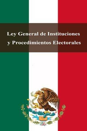 Ley General de Instituciones y Procedimientos Electorales