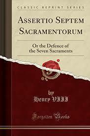 Ayuda a Enrique III a escribir Assertio Septem Sacramentorum (Defensa de los siete sacramentos)