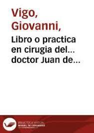 Libro de cirugía del italiano Juan de Vigo
