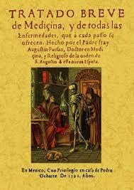 Agustín Farfán publica el Tratado Breve de Medicina