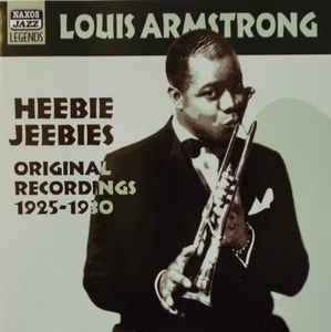 """Louis Armstrong records """"Heebie-jeebies"""""""